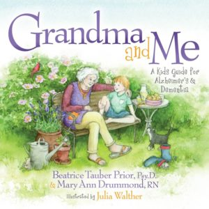 Grandma and Me, A Kid's Guide for Alzheimer's and Dementia
